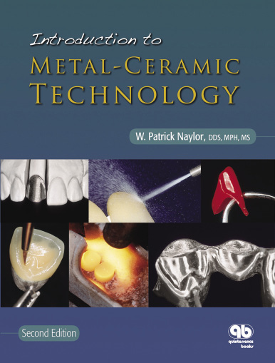 Introduction to ¶Metal-Ceramic Technology, ¶Second Edition¶W. Patrick Naylor