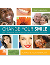 Change Your Smile: Discover How a New Smile Can Transform Your Life, Fourth Edition