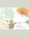 How the Tooth Mouse Met the Tooth Fairy